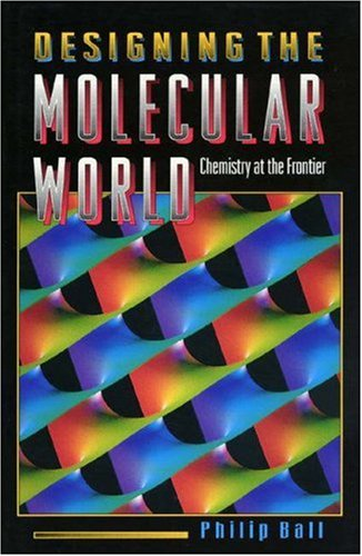 Designing the Molecular World: Chemistry at the Frontier 9780691000589