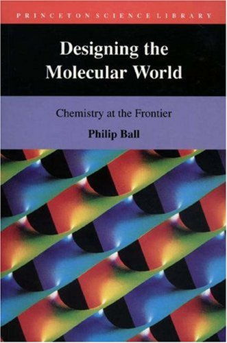 Designing the Molecular World: Chemistry at the Frontier 9780691029009