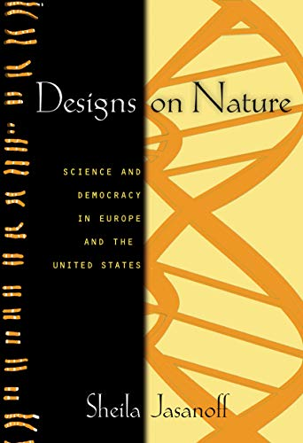 Designs on Nature: Science and Democracy in Europe and the United States 9780691118116