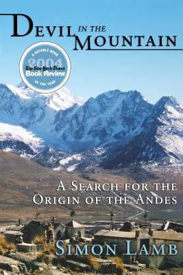 Devil in the Mountain: A Search for the Origin of the Andes 9780691126203