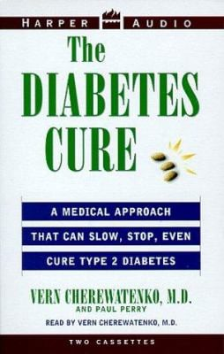Diabetes Cure: A Natural Plan That Can Slow, Stop, Even Cure Type 2 Diseases 9780694521142