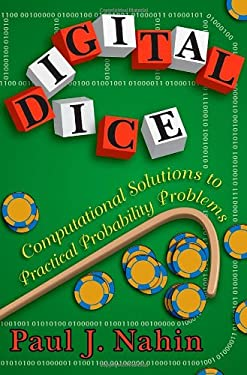 Digital Dice: Computational Solutions to Practical Probability Problems 9780691126982