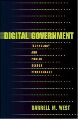 Digital Government: Technology and Public Sector Performance 9780691121826