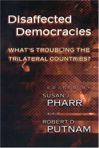 Disaffected Democracies: What's Troubling the Trilateral Countries? 9780691049243