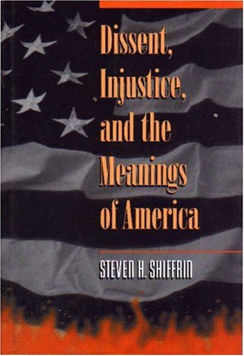 Dissent, Injustice, and the Meanings of America 9780691001425