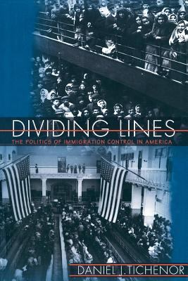 Dividing Lines: The Politics of Immigration Control in America 9780691088051
