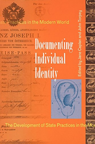 Documenting Individual Identity: The Development of State Practices in the Modern World 9780691009124