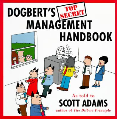 Dogbert's Top Secret Management Handbook: Dogbert's Top Secret Management Handbook 9780694517725