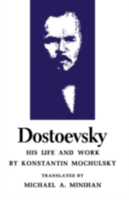 Dostoevsky: His Life and Work 9780691012995