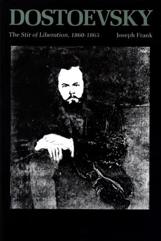 Dostoevsky: The Stir of Liberation, 1860-1865 9780691014524