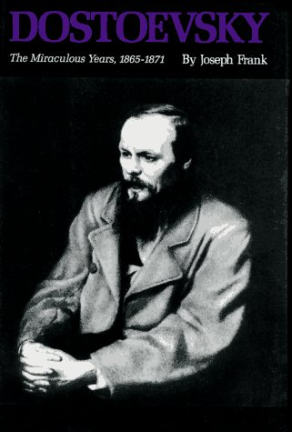 Dostoevsky: The Miraculous Years, 1865-1871 9780691015873