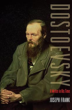 Dostoevsky: A Writer in His Time 9780691128191