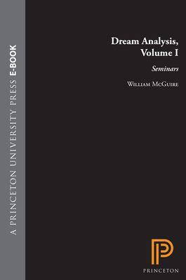 Dream Analysis: Seminars, Volume I 9780691098968