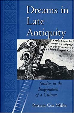 Dreams in Late Antiquity: Studies in the Imagination of a Culture 9780691074221