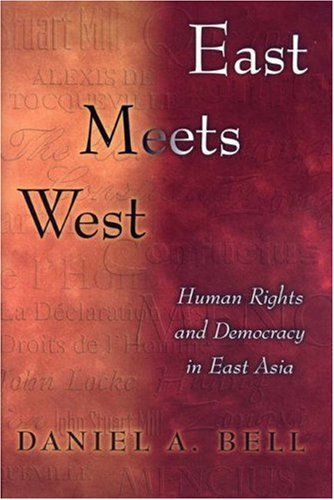 East Meets West: Human Rights and Democracy in East Asia 9780691005089