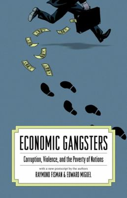 Economic Gangsters: Corruption, Violence, and the Poverty of Nations 9780691144696