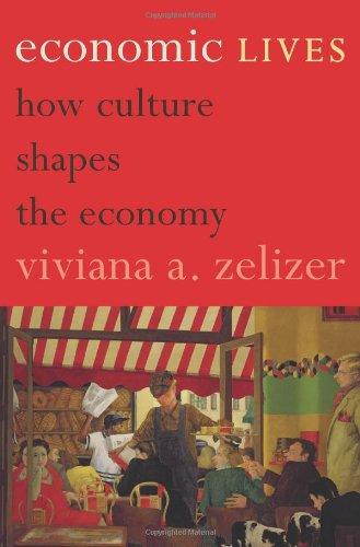 Economic Lives: How Culture Shapes the Economy 9780691139364
