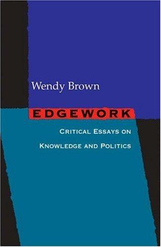 Edgework: Critical Essays on Knowledge and Politics 9780691123615