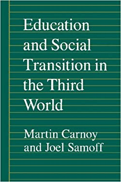Education & Social Transition in the Third World 9780691023113