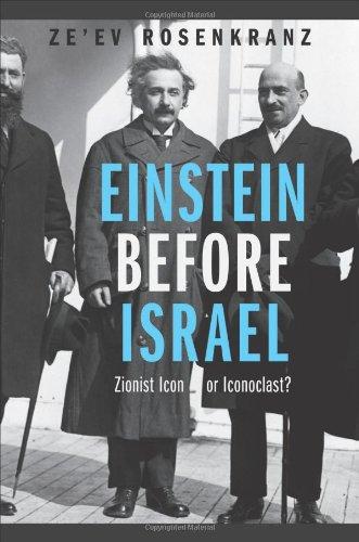 Einstein Before Israel: Zionist Icon or Iconoclast? 9780691144122