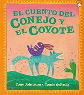 El Cuento del Conejo y El Coyote (the Tale of Rabbit and Coyote) = The Tale of Rabbit and Coyote 2562750