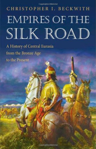 Empires of the Silk Road: A History of Central Eurasia from the Bronze Age to the Present 9780691150345