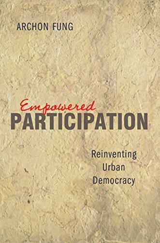 Empowered Participation: Reinventing Urban Democracy 9780691115351