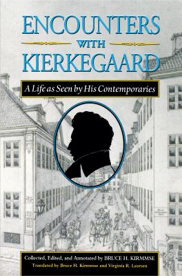 Encounters with Kierkegaard: A Life as Seen by His Contemporaries 9780691058948