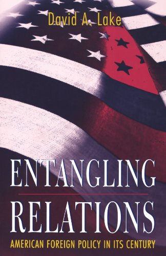 Entangling Relations: American Foreign Policy in Its Century 9780691059914