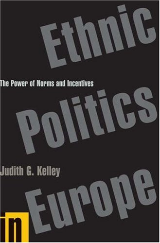 Ethnic Politics in Europe: The Power of Norms and Incentives 9780691127712