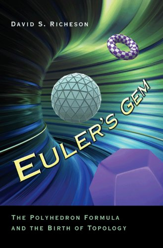 Euler's Gem : The Polyhedron Formula and the Birth of Topology
