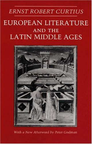 European Literature and the Latin Middle Ages: (With a New Epilogue by Peter Godman)