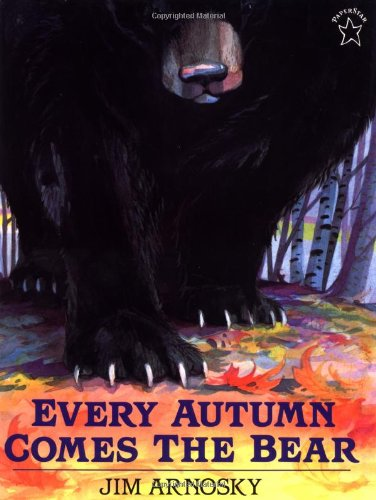 Every Autumn Comes the Bear - Arnosky, Jim / Argosy, Jim