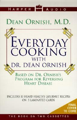 Everyday Cooking with Dr. Dean Ornish: Everyday Cooking with Dr. Dean Ornish 9780694516278