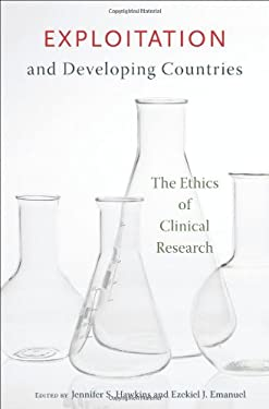 Exploitation and Developing Countries: The Ethics of Clinical Research 9780691126760