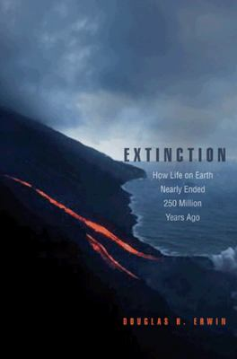 Extinction: How Life on Earth Nearly Ended 250 Million Years Ago 9780691005249