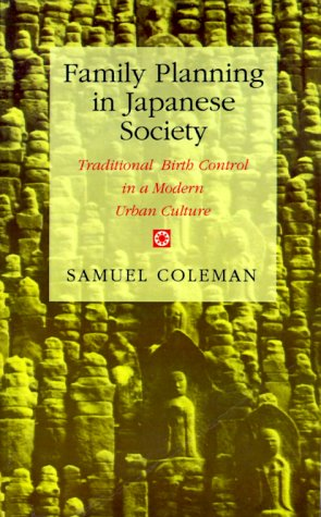 Family Planning in Japanese Society: Traditional Birth Control in a Modern Urban Culture 9780691028651
