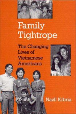 Family Tightrope: The Changing Lives of Vietnamese Americans 9780691032603
