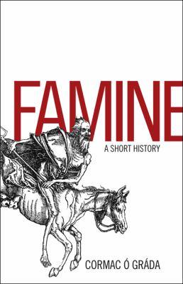 Famine: A Short History 9780691122373