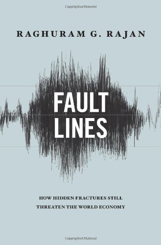 Fault Lines: How Hidden Fractures Still Threaten the World Economy 9780691146836