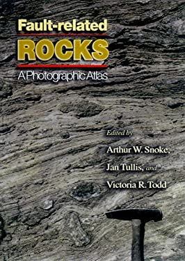 Fault-Related Rocks: A Photographic Atlas 9780691012209