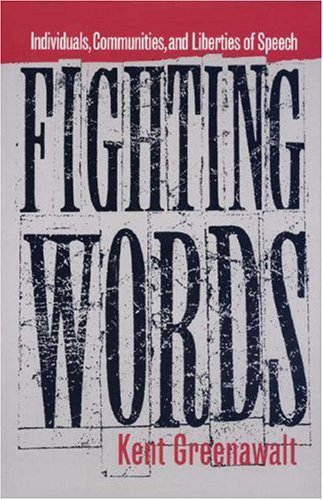 Fighting Words: Individuals, Communities, and Liberties of Speech 9780691026008