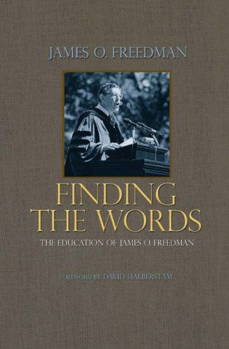 Finding the Words: The Education of James O. Freedman 9780691129273