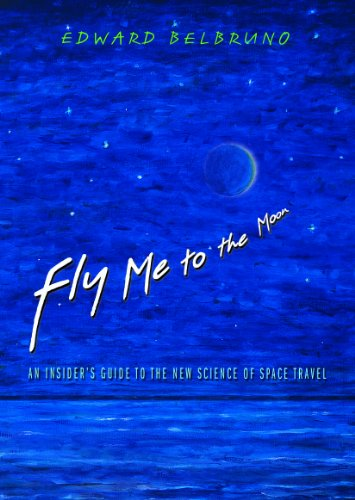 Fly Me to the Moon: An Insider's Guide to the New Science of Space Travel 9780691128221