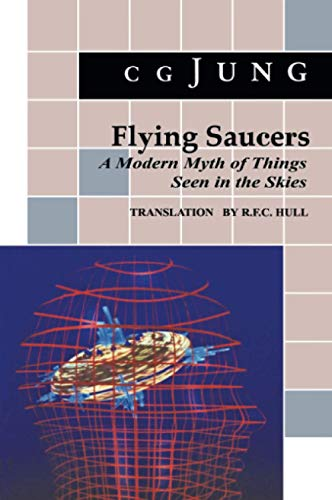 Flying Saucers: A Modern Myth of Things Seen in the Sky. (from Vols. 10 and 18, Collected Works)