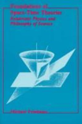 Foundations of Space-Time Theories: Relativistic Physics and Philosophy of Science 9780691020396