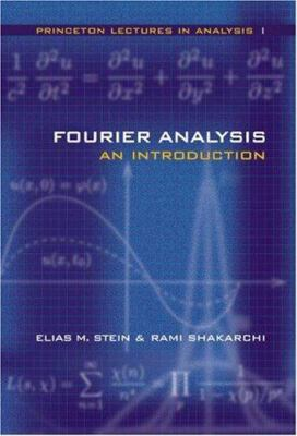 Fourier Analysis: An Introduction 9780691113845