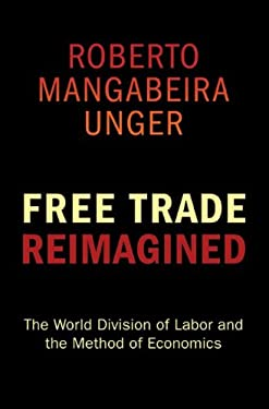 Free Trade Reimagined: The World Division of Labor and the Method of Economics 9780691145884