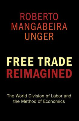 Free Trade Reimagined: The World Division of Labor and the Method of Economics 9780691134291