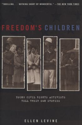 Freedom's Children: Young Civil Rights Activists Tell Their Own Stories 9780698118706